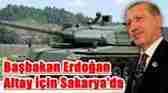 Başbakan Erdoğan Altay tankı için Sakaryada