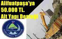 alifuatpaşa belediyesine 50000 tl alt yapı desteği
