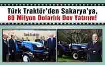 türk traktörden sakaryaya 80 milyon dolarlık dev yatırım