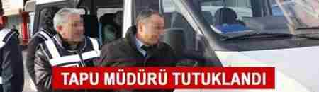 tapu müdürü tutuklandı