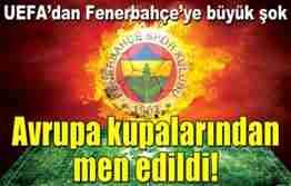 UEFA'dan Fenerbahçe'ye Avrupa Kupalarından men cezası1