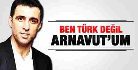 hakan_sukur_ben_turk_degil_arnavutum_7873