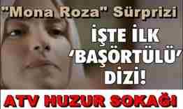 ATV-HUZUR SOKAĞI MONA ROZA