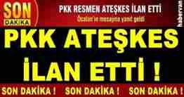 pkk_ateskes_ilan_etti_h13879