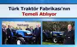 türk traktörün temeli atılıyor