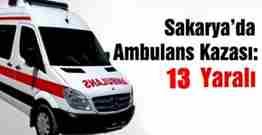 sakarya ambulans münübüsle çarpıştı 13 yaralı