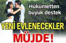 hükümetten yeni evleneceklere müjde