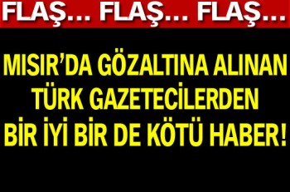 mısırdaki rehin türk gazeteciler