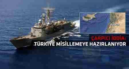 türk gemileri misillemeye hazırlanıyor