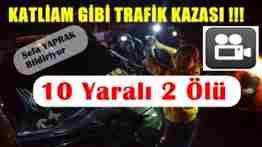 Pamukova'da Facia Gibi Trafik Kazası!10 Yaralı 1 Ölü