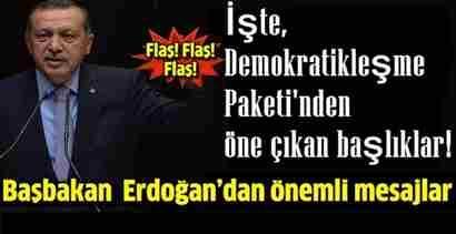 başbakan erdoğanın demokratikleşme paketi açıklamaları