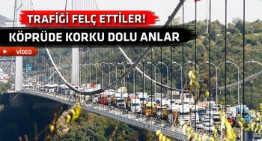kamyoncuların eylemi fsm köprüsü sallandı