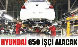 Hyundai 650 işçi alacak
