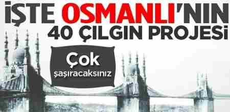 iste_osmanlinin_40_cilgin_projesi