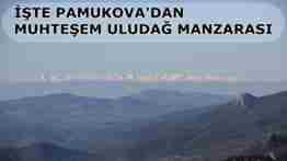 pamukovadan-uludağ MANZARASI