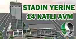 sakarya atatürk stadının yerine 14 katlı rezidans