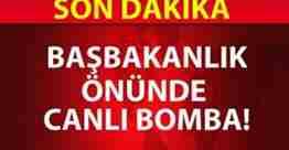 başbakanlık önünde canlı bomba vurularak etkisiz hale getirildi