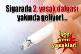 sigarada yeni yasaklar geliyor
