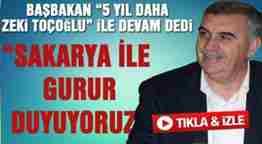 başbakan erdoğan sakarya büyükşehir belediye başkanlığı için zeki toçoğlunu açıkladı