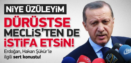 erdogan_hakan_sukur_vekillikten_de_istifa_etsin13872872900_h1106823