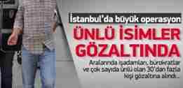 unlu_isadamlari_ve_cok_sayida_kisiye_gozalti_soku13872759710_h1106734