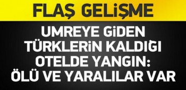 medinede türk umrecilerin otelinde yangın