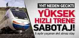 yüksek hızlı trene sabotaj