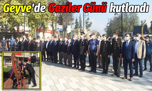 Geyve'de Gaziler Günü kutlandı.