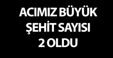 acimiz_buyuk_sehit_sayisi_2_oldu_h22940