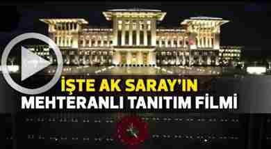 ak saray-cumhurbaskanligi-sarayi-istiklal-marsi-mehmetre marsi-ile-tanitim-videosu-