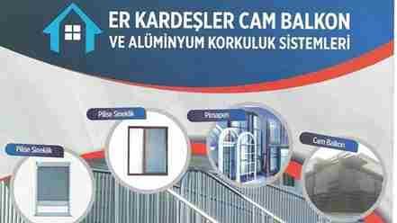 Er Kardeşler Cam Balkon ve Alüminyum Korkuluk Sistemleri açıldı..