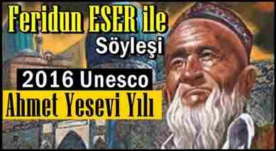 feriduneser-2016-ahmet-yesevi-yili-soylesi-