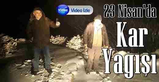 Geyve'de 23 Nisanda Kar Yağışı