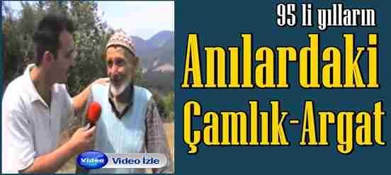 Anılardaki Çamlık-Argat