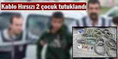 Kablo hırsızlığı yapan 2 çocuk tutuklandı