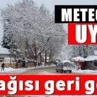 Sıcaklıklar birden düşecek… Kar yağışı geri dönüyor