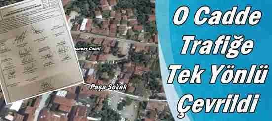 Paşa Sokak Tek Yönlü Trafiğe çevrildi.