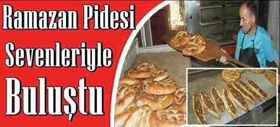 Ramazan Pidesi Sevenlerine Kavuştu