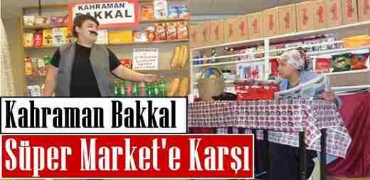 Kahraman Bakkal, Süper Market'e Karşı