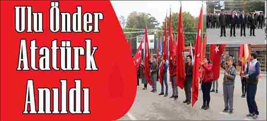 Ulu Önder Atatürk Anıldı..