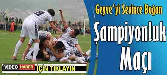 Geyvespor'un Şampiyonluk Maçı