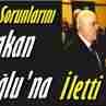Muhtarların Sorunlarını Başbakan Davutoğlu'na İletti.