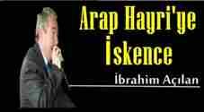 ibrahim-acilan-arap-hayriye-iskence-
