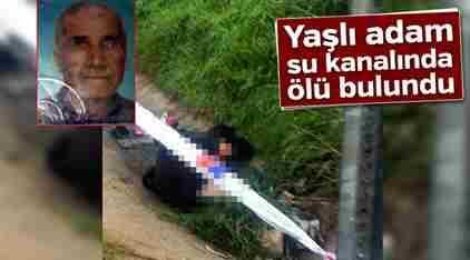 Yaşlı Adam Sulama Kanalında Ölü Bulundu