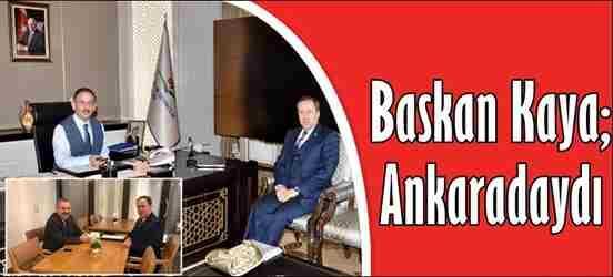 Başkan Kaya, Ankaradaydı