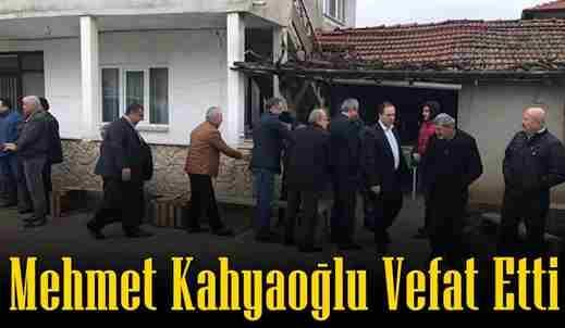 Mehmet Kahyaoğlu Vefat Etti