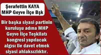 MHP Geyve İlçe Başkanı Kaya'dan ; Ülkücü Camiaya Çağrı