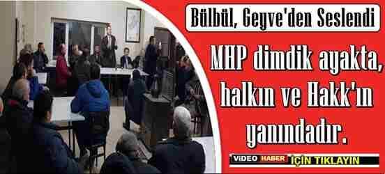 MHP İl Başkanı Bülbül Geyve Eşme'den Seslendi