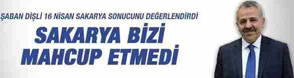 Milletvekili Dişli; Sakarya Bizi Mahçup Etmedi..