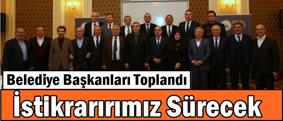 Belediye Başkanları Toplandı